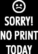 Принт No print today вариант 1