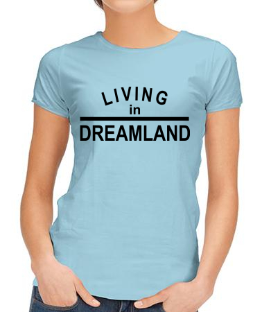 Living in Dreamland