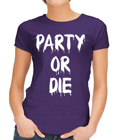 Party or die